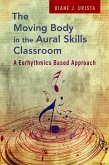 The Moving Body in the Aural Skills Classroom (eBook, ePUB)