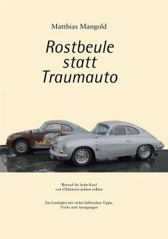 Rostbeule statt Traumauto (eBook, ePUB)