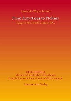 From Amyrtaeus to Ptolemy (eBook, PDF) - Wojciechowska, Agnieszka