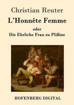 LHonnête Femme oder Die Ehrliche Frau zu Plißine