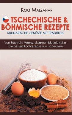 Tschechische & böhmische Rezepte - Kulinarische Genüsse mit Tradition (eBook, ePUB) - Malzahar, Kog