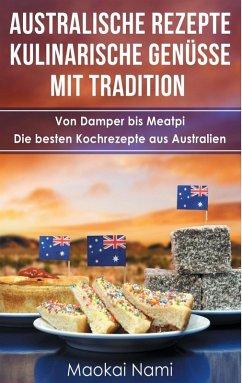 Australische Rezepte - Kulinarische Genüsse mit Tradition (eBook, ePUB)