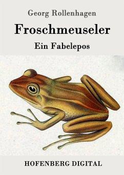 Froschmeuseler (eBook, ePUB) - Georg Rollenhagen