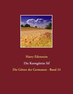 Die Korngöttin Sif (eBook, ePUB)