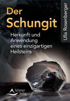 Der Schungit (eBook, ePUB) - Rosenberger, Ulla