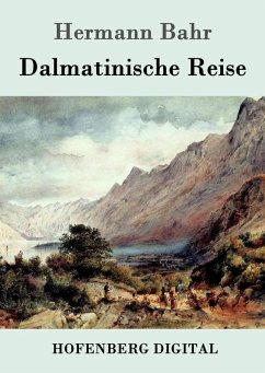 Dalmatinische Reise (eBook, ePUB) - Hermann Bahr