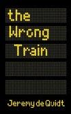 The Wrong Train (eBook, ePUB)