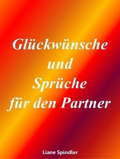 Glückwünsche und Sprüche für den Partner (eBook, ePUB) - Spindler, Liane