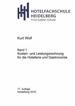 Kosten- und Leistungsrechnung für die Hotellerie und Gastronomie (eBook, ePUB) - Wolf, Kurt