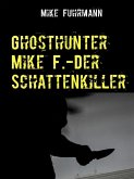Ghosthunter Mike F.-Der Schattenkiller (eBook, ePUB)
