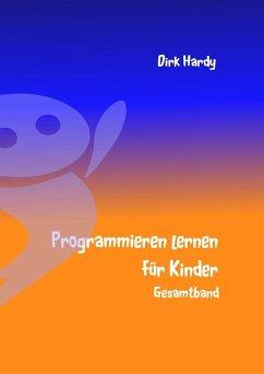 Programmieren lernen für Kinder - Gesamtband (eBook, ePUB)