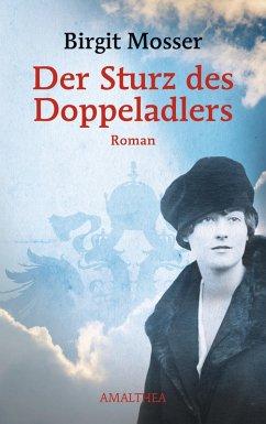 Der Sturz des Doppeladlers (eBook, ePUB) - Mosser, Birgit