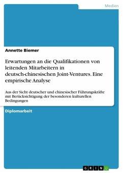 Erwartungen an die Qualifikationen von leitenden Mitarbeitern in deutsch-chinesischen Joint-Ventures. Eine empirische Analyse