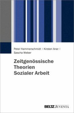 Zeitgenössische Theorien Sozialer Arbeit