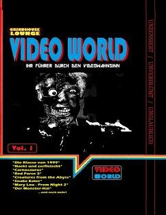 Grindhouse Lounge: Video World Vol.1 - Ihr Filmführer durch den Videowahnsinn mit Retroreviews zu Nackt und Zerfleischt, C2 - Killerinsect, Die Klasse von 1999, Kinder des Zorns 2, Creatures from the Abyss, Carnosaurus, Sneak Eater und mehr! - Port, Andreas