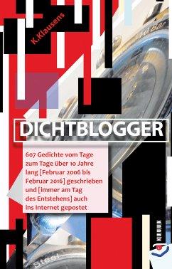 Dichtblogger (eBook, ePUB) - Klausens, K.