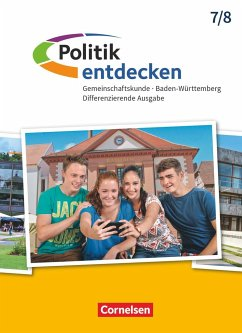 Politik entdecken Band 1 - 7./8. Schuljahr - Differenzierende Ausgabe Baden-Württemberg - Schülerbuch - Iglesias-Dunz, Elke; Rau, Jonas; Schaechterle, Lothar; Schemel, Rolf; Weber, Anna; Willfahrt, Wolfram