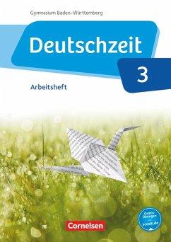 Deutschzeit Band 3: 7. Schuljahr - Baden-Württemberg - Arbeitsheft mit Lösungen