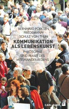 Kommunikation als Lebenskunst - Pörksen, Bernharda; Schulz von Thun, Friedemann
