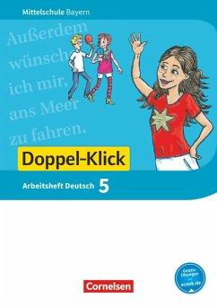Doppel-Klick 5. Jahrgangsstufe - Mittelschule Bayern - Arbeitsheft mit Lösungen - Bonora, Susanne; Leipold, Sylvelin; Maier-Hundhammer, Petra