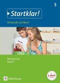 Startklar! 5. Jahrgangsstufe- Wirtschaft und Beruf - Mittelschule Bayern - Schülerbuch
