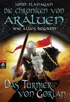 Das Turnier von Gorlan / Die Chroniken von Araluen Vorgeschichte Bd.1 (eBook, ePUB) - Flanagan, John