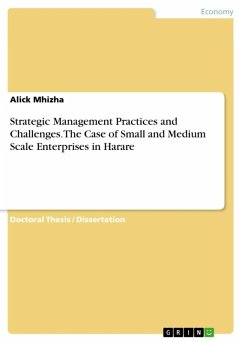 Strategic Management Practices and Challenges. The Case of Small and Medium Scale Enterprises in Harare (eBook, ePUB)
