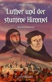 Luther und der stumme Himmel: Historischer Roman (eBook, ePUB)