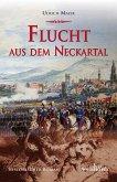 Flucht aus dem Neckartal: Historischer Roman (eBook, ePUB)