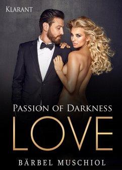 Passion of Darkness. LOVE - Erotischer Roman (eBook, ePUB) - Muschiol, Bärbel