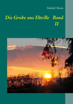 Die Grube aus Eltville Band II - Boros, Gabriel