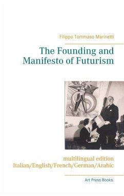 The Founding and Manifesto of Futurism (multilingual edition) (eBook, ePUB)