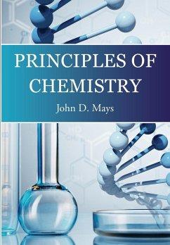 Principles of Chemistry - Mays, John D.