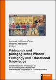 Pädagogik und pädagogisches Wissen. Pedagogy and Educational Knowledge