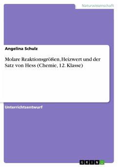 Molare Reaktionsgrößen, Heizwert und der Satz von Hess (Chemie, 12. Klasse)