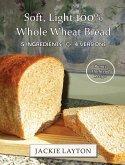Soft, Light 100% Whole Wheat Bread