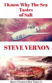 I Know Why The Waters of the Sea Taste of Salt (Steve Vernon's Sea Tales, #3) (eBook, ePUB)