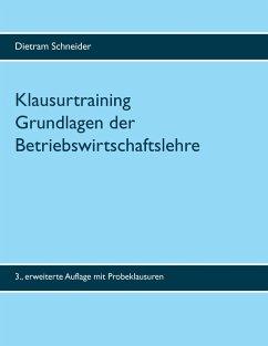Klausurtraining Grundlagen der Betriebswirtschaftslehre (eBook, ePUB)