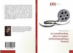 Le crowdfunding dans le secteur cinématographique français - Legrain-Doussau, Valérie