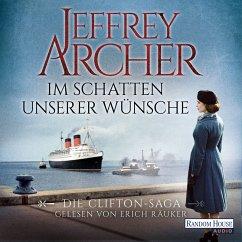 Im Schatten unserer Wünsche / Clifton-Saga Bd.4 (MP3-Download) - Archer, Jeffrey