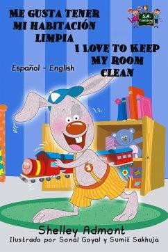 Me gusta tener mi habitación limpia I Love to Keep My Room Clean (Spanish English Bilingual Collection) (eBook, ePUB)