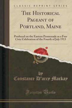 The Historical Pageant of Portland, Maine