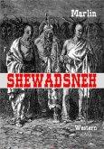 Shewadsneh - Großdruck