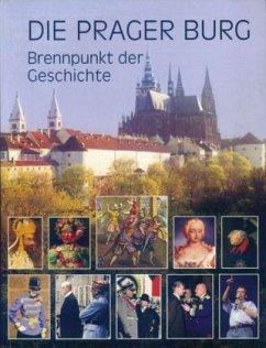 Die Prager Burg Brennpunkt der Geschichte - Pokorný, Milos