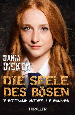 Die Seele des Bösen - Rettung unter Freunden / Sadie Scott Bd.8 (eBook, ePUB) - Dicken, Dania