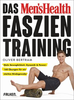 Das Men's Health Faszientraining (eBook, ePUB) - Bertram, Oliver