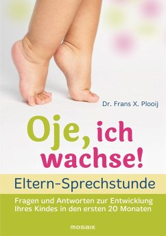 Oje, ich wachse! - ELTERN-SPRECHSTUNDE (eBook, ePUB) - Plooij, Frans X.