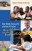 Die Welt braucht starke Kinder (eBook, ePUB)