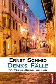 Denks Fälle: 30 Rätsel-Krimis aus Linz (eBook, ePUB)