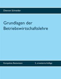 Grundlagen der Betriebswirtschaftslehre (eBook, ePUB) - Schneider, Dietram